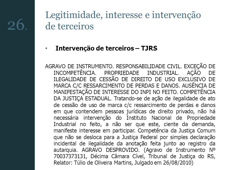 Legitimidade, interesse e intervenção de terceiros Intervenção de terceiros – TJRS AGRAVO DE INSTRUMENTO. RESPONSABILIDADE CIVIL. EXCEÇÃO DE INCOMPETÊ