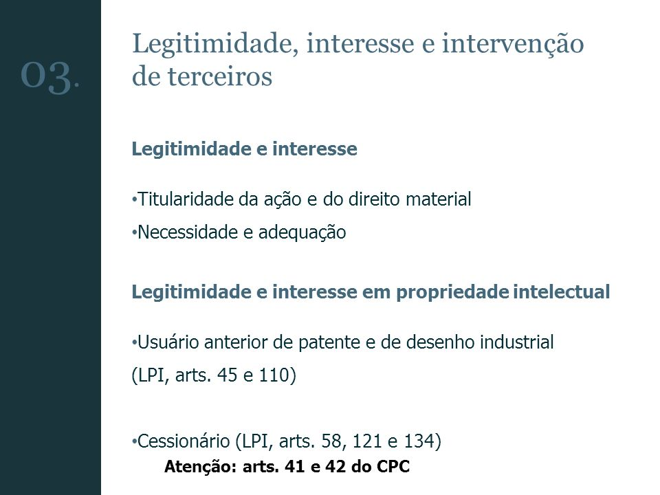 Legitimidade, interesse e intervenção de terceiros Legitimidade e interesse Titularidade da ação e do direito material Necessidade e adequação Legitim