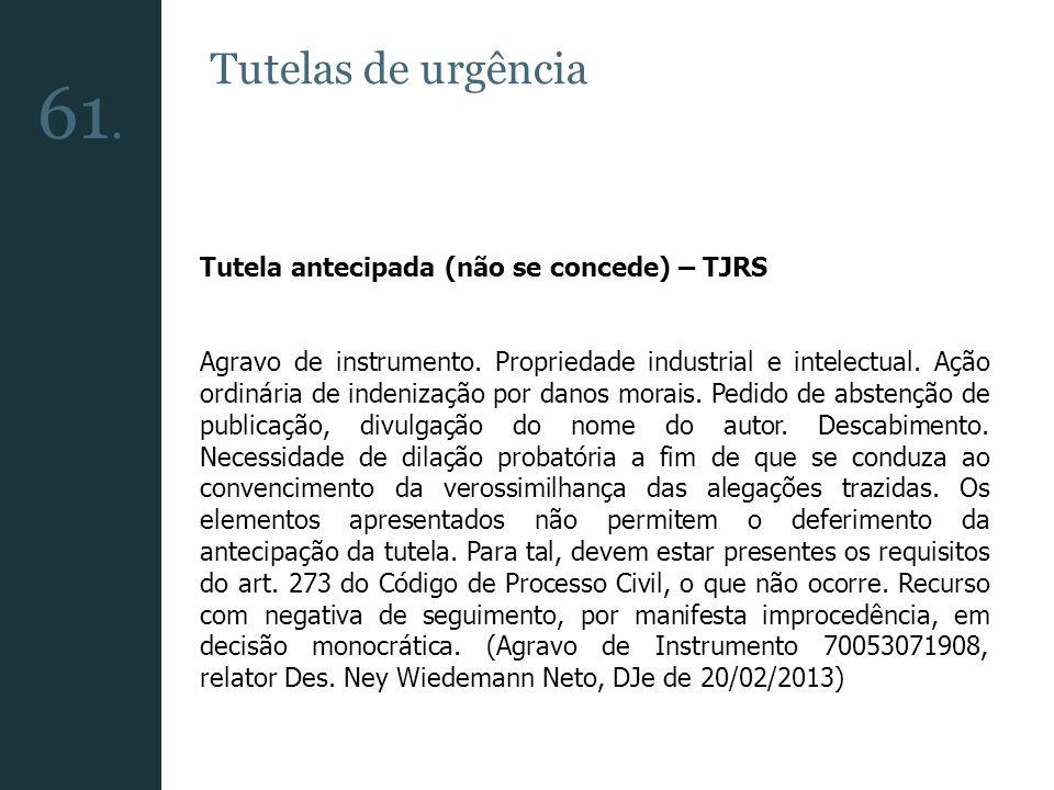 Tutela antecipada (não se concede) – TJRS Agravo de instrumento. Propriedade industrial e intelectual. Ação ordinária de indenização por danos morais.