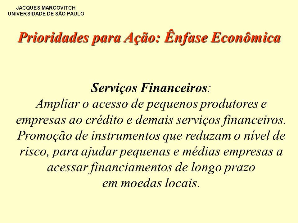 JACQUES MARCOVITCH UNIVERSIDADE DE SÃO PAULO Serviços Financeiros: Ampliar o acesso de pequenos produtores e empresas ao crédito e demais serviços fin