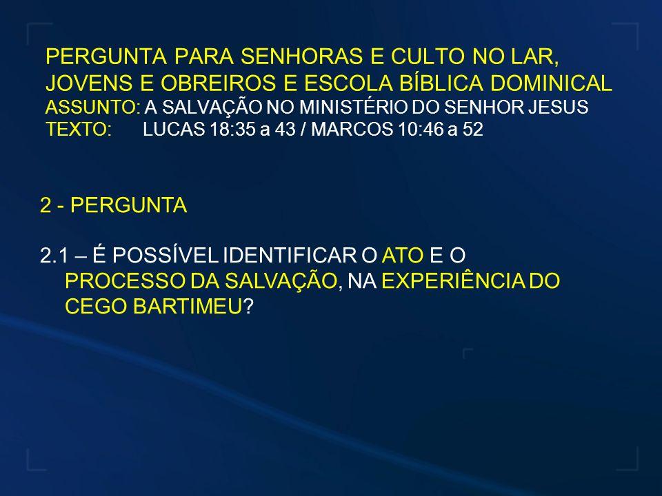 PERGUNTA PARA CRIANÇAS E INTERMEDIÁRIOS ASSUNTO: A CONVERSÃO DE PAULO TEXTO: ATOS 9:6 1.