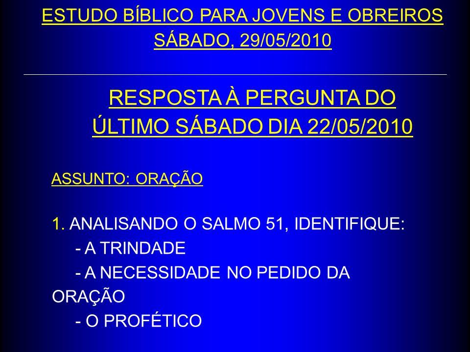 PERGUNTA PARA O PRÓXIMO SÁBADO DIA 12/06/2010 ASSUNTO: ORAÇÃO – GÊNESIS 24:12 - 17 1.