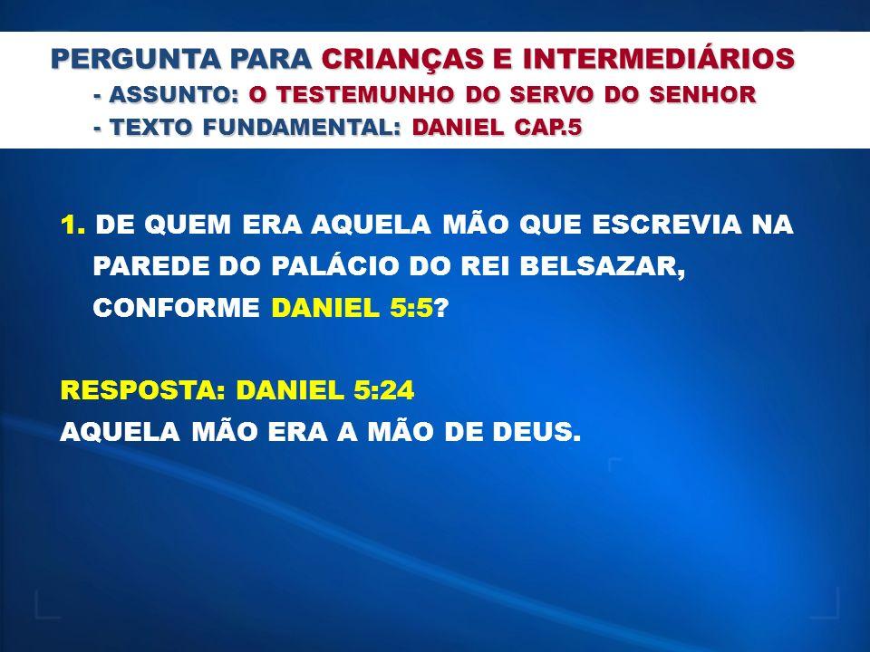 1.POR QUE SOMENTE DANIEL CONSEGUIU LER E ENTENDER A ESCRITURA NA PAREDE DO PALÁCIO DE BELSAZAR.