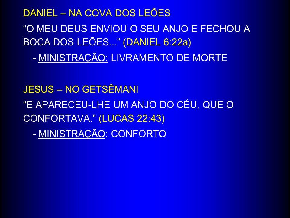 DANIEL – NA COVA DOS LEÕES O MEU DEUS ENVIOU O SEU ANJO E FECHOU A BOCA DOS LEÕES... (DANIEL 6:22a) - MINISTRAÇÃO: LIVRAMENTO DE MORTE JESUS – NO GETS