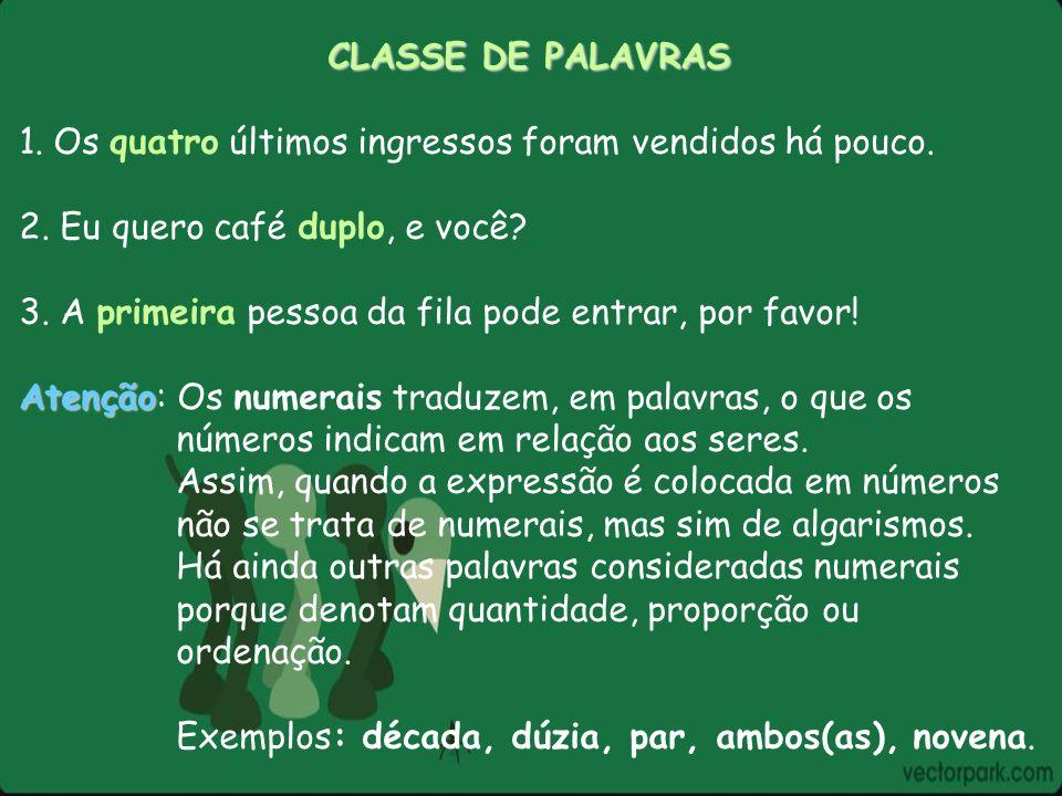 CLASSE DE PALAVRAS Classificação dos Numerais Cardinais Cardinais: indicam contagem, medida.