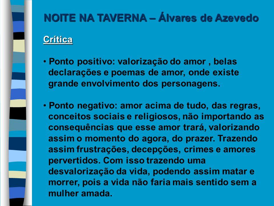 Crítica Ponto positivo: valorização do amor, belas declarações e poemas de amor, onde existe grande envolvimento dos personagens. Ponto negativo: amor