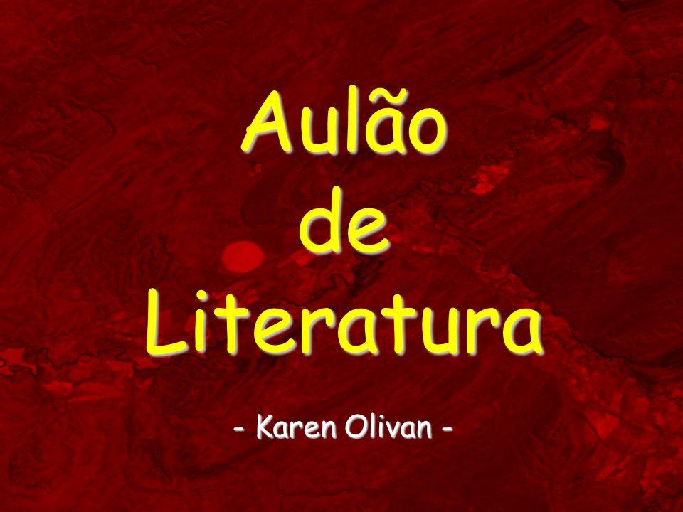 AulãodeLiteratura - Karen Olivan -
