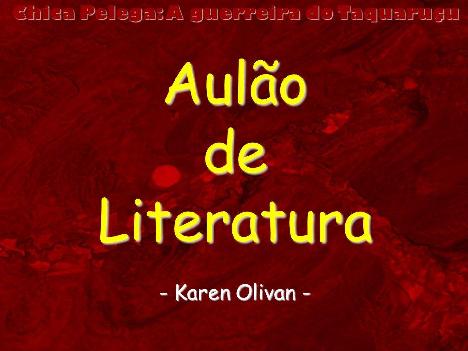 Chica Pelega: A guerreira do Taquaruçu AulãodeLiteratura - Karen Olivan -