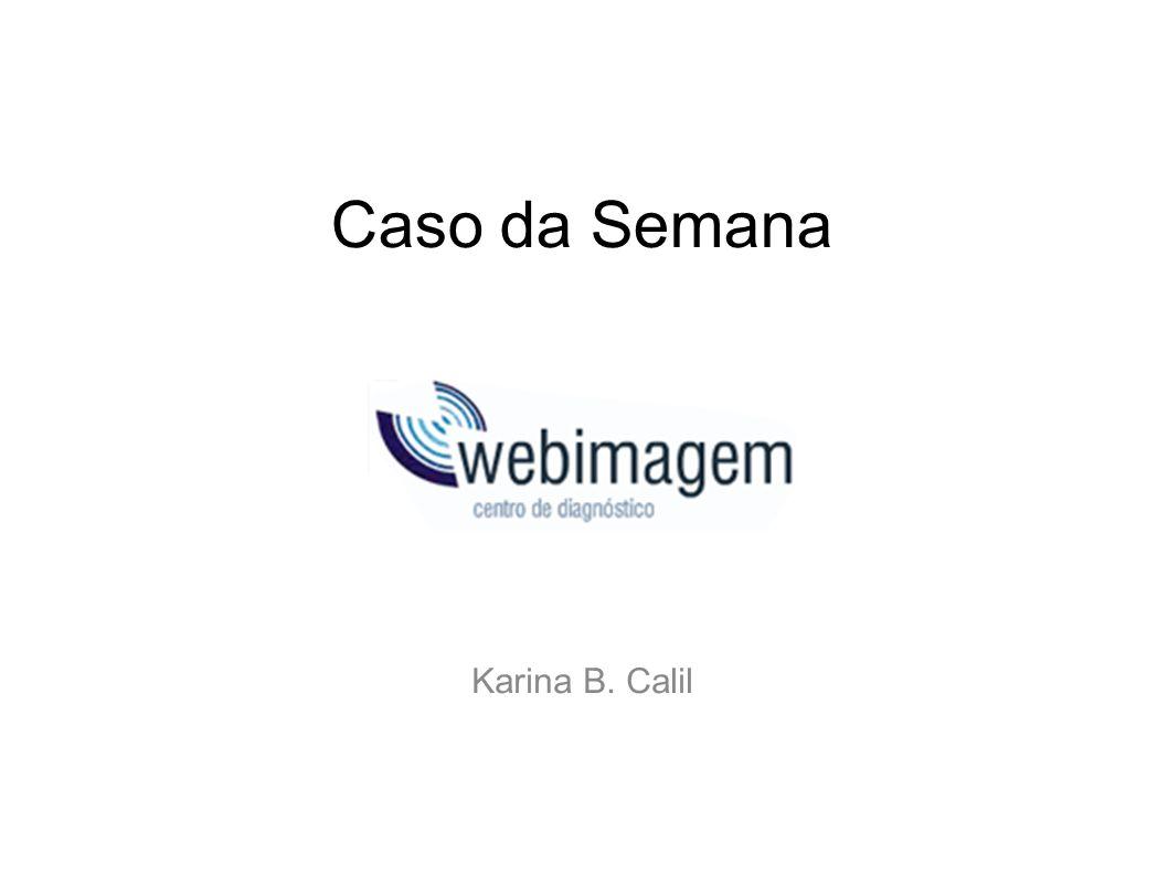 Caso da Semana Karina B. Calil