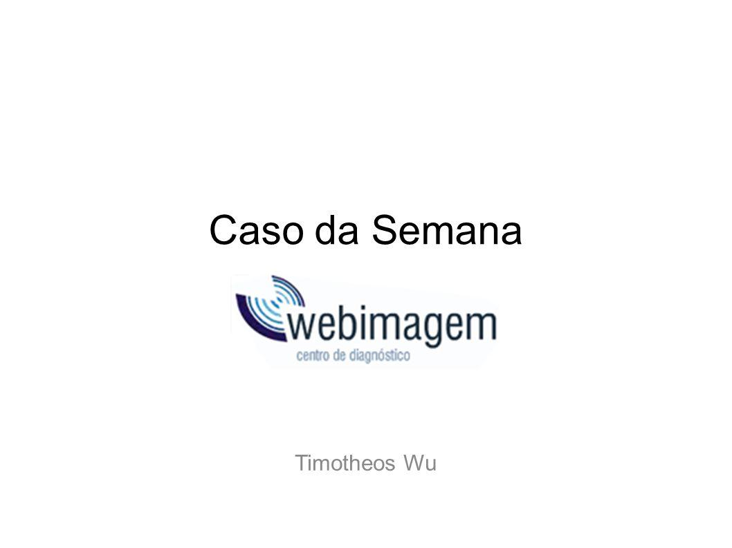 Caso da Semana Timotheos Wu