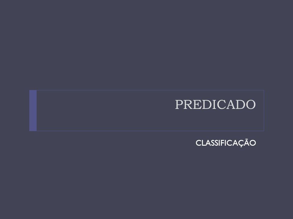 PREDICADO CLASSIFICAÇÃO