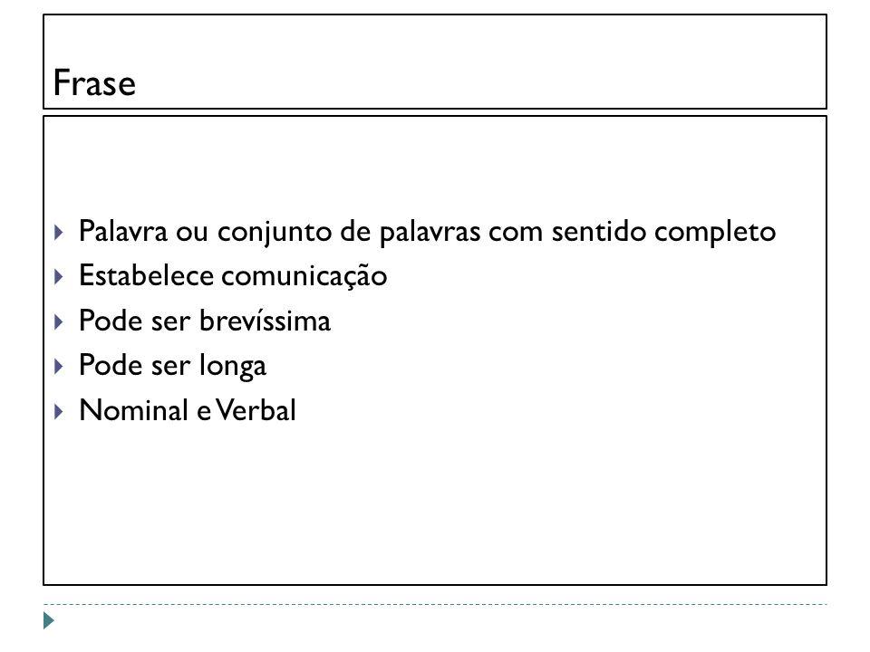 ATENÇÃO O VERBO DE LIGAÇÃO PODE MUDAR DE TRANSITIVIDADE.