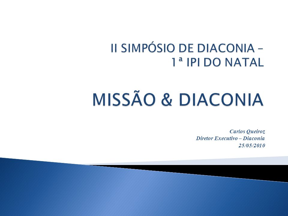Carlos Queiroz Diretor Executivo – Diaconia 25/05/2010