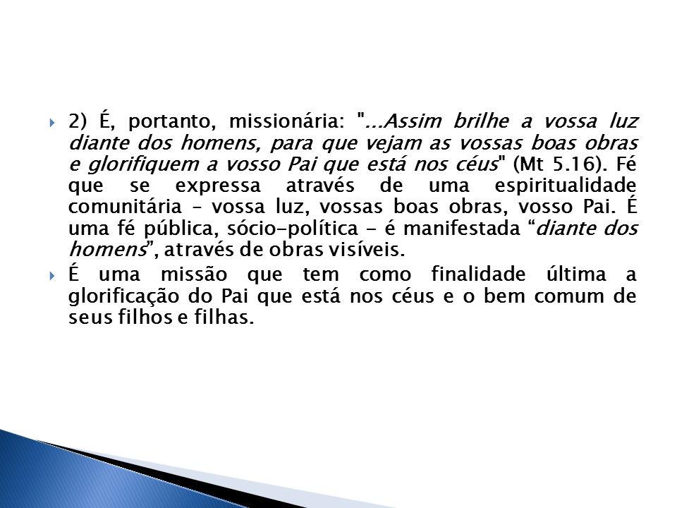 2) É, portanto, missionária: