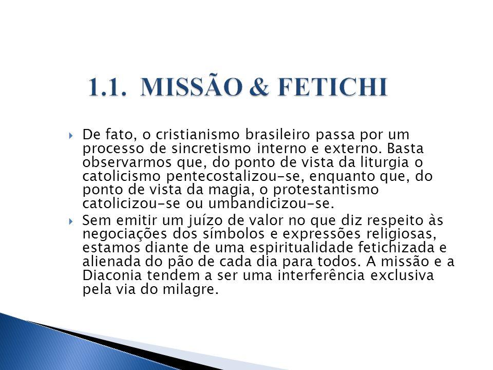 De fato, o cristianismo brasileiro passa por um processo de sincretismo interno e externo. Basta observarmos que, do ponto de vista da liturgia o cato