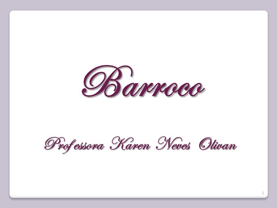 Barroco Prof essora Karen Neves Olivan 1