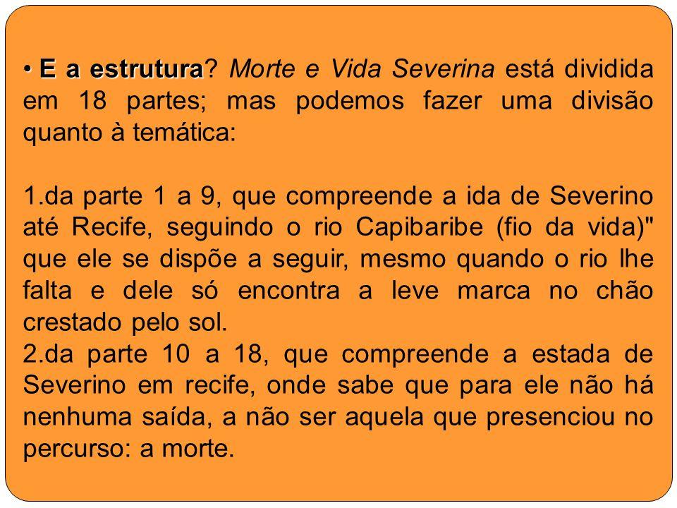 Mas Severino dá uma resposta muito boa a ela: deseja mesmo saber o que eu fazia por lá.
