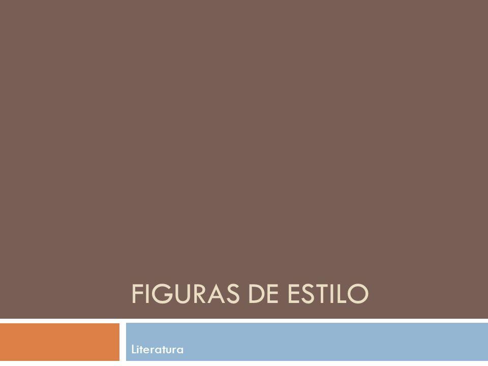 FIGURAS DE ESTILO Literatura