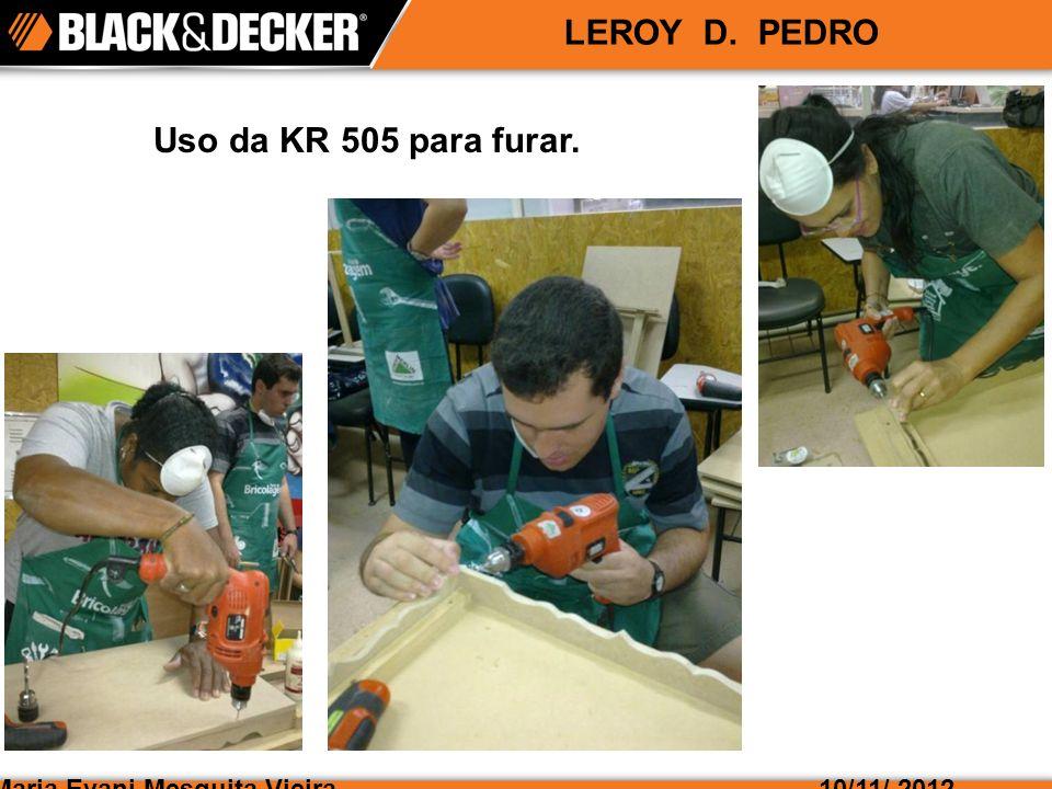 Maria Evani Mesquita Vieira10/11/ 2012 LEROY D. PEDRO Parafusando com a GC 9600 e LI 3100.