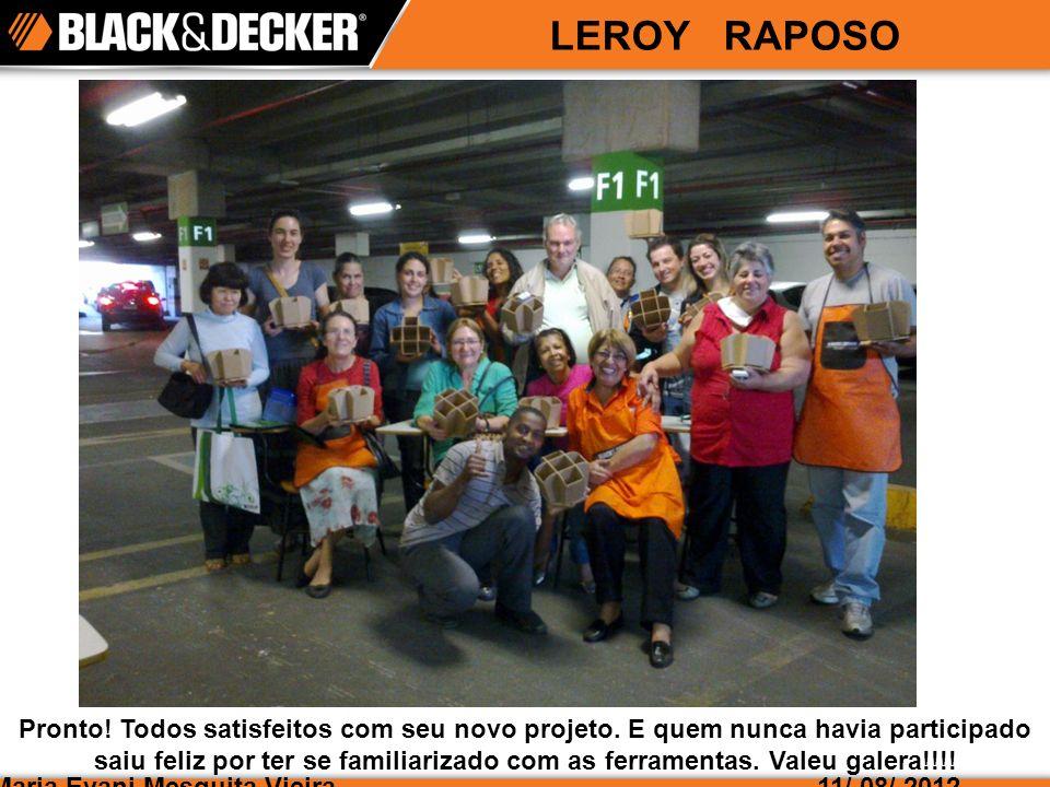 Maria Evani Mesquita Vieira LEROY RAPOSO 11/ 08/ 2012 Pronto.