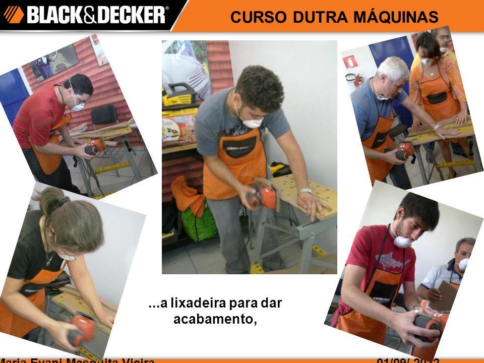 Maria Evani Mesquita Vieira01/09/ 2012 CURSO DUTRA MÁQUINAS e as parafusadeiras para fixar os parafusos.