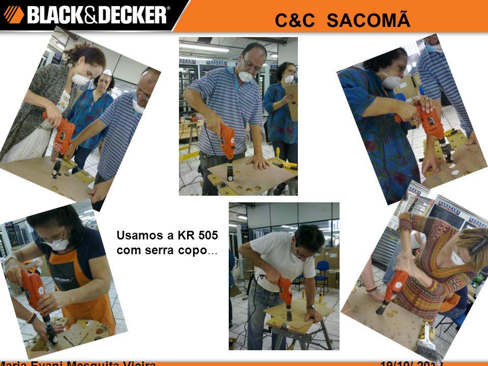 Maria Evani Mesquita Vieira19/10/ 2012 C&C SACOMÃ Usamos a KR 505 com serra copo...