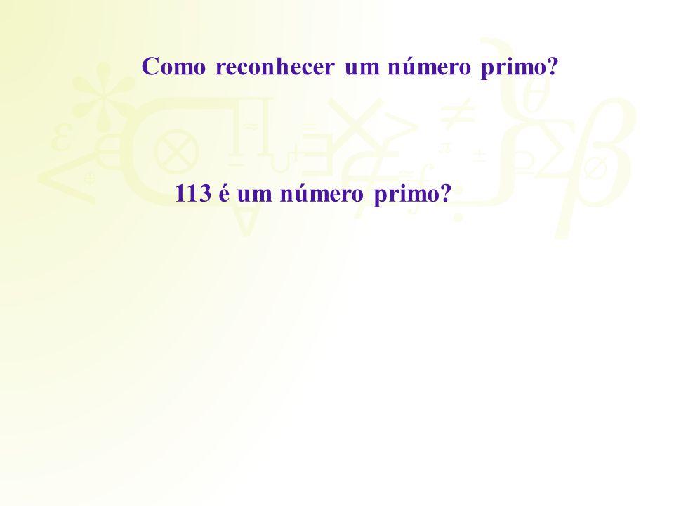 Como reconhecer um número primo? 113 é um número primo?