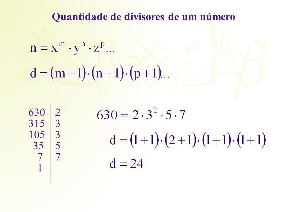 Quantidade de divisores de um número 6302 3153 1053 355 77 1