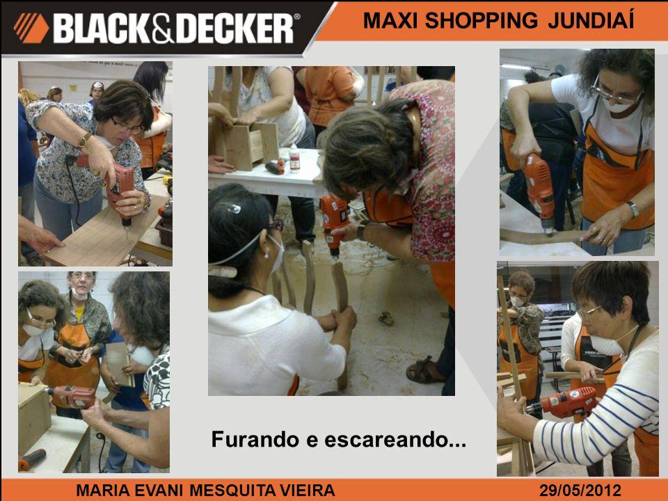 MARIA EVANI MESQUITA VIEIRA29/05/2012 MAXI SHOPPING JUNDIAÍ Furando e escareando...