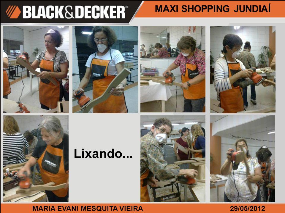 MARIA EVANI MESQUITA VIEIRA29/05/2012 MAXI SHOPPING JUNDIAÍ Parafusando...