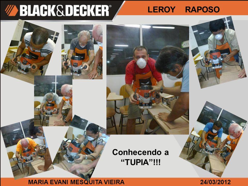 MARIA EVANI MESQUITA VIEIRA24/03/2012 LEROY RAPOSO Conhecendo a TUPIA!!!