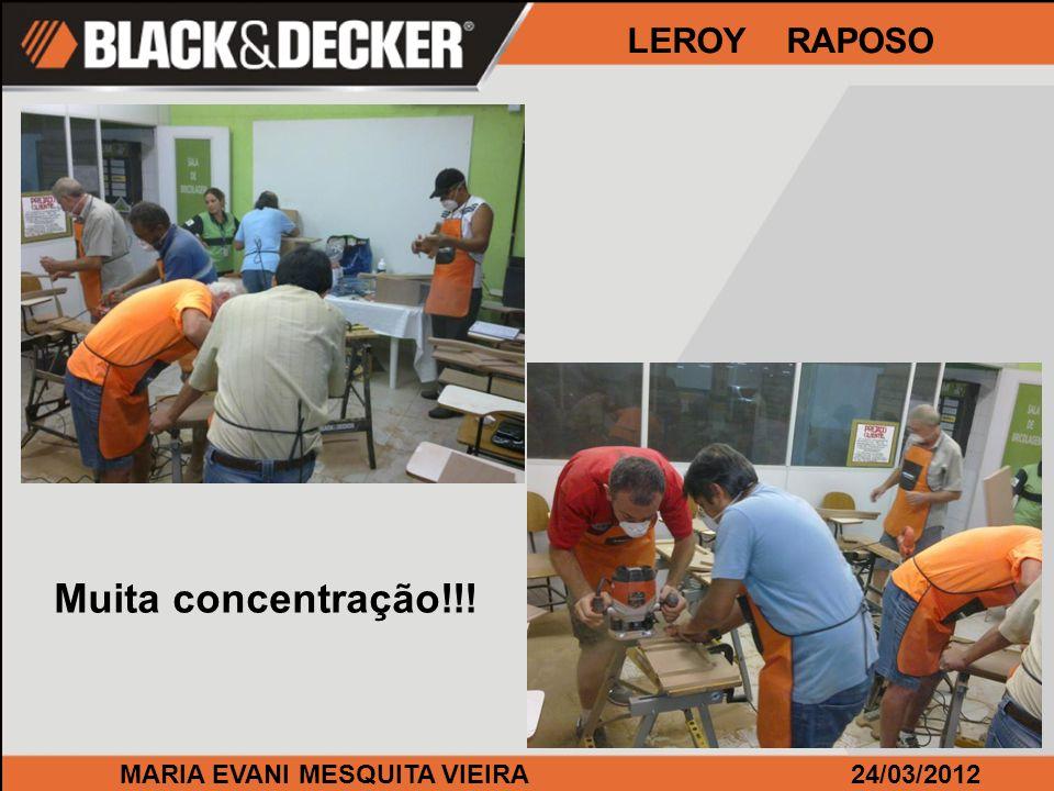 MARIA EVANI MESQUITA VIEIRA24/03/2012 LEROY RAPOSO Muita concentração!!!