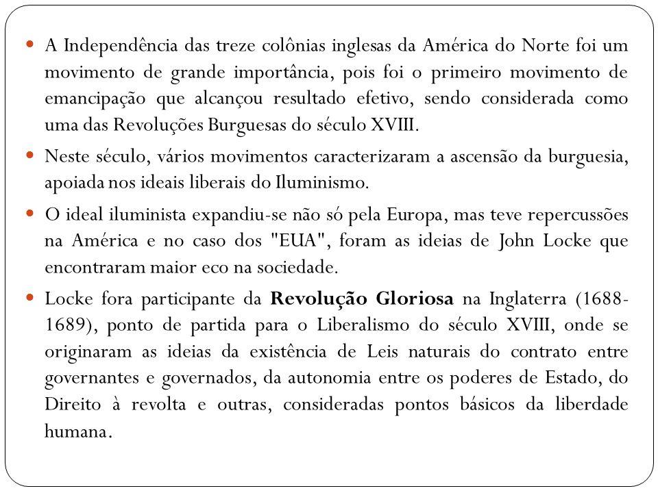 A Independência das treze colônias inglesas da América do Norte foi um movimento de grande importância, pois foi o primeiro movimento de emancipação q