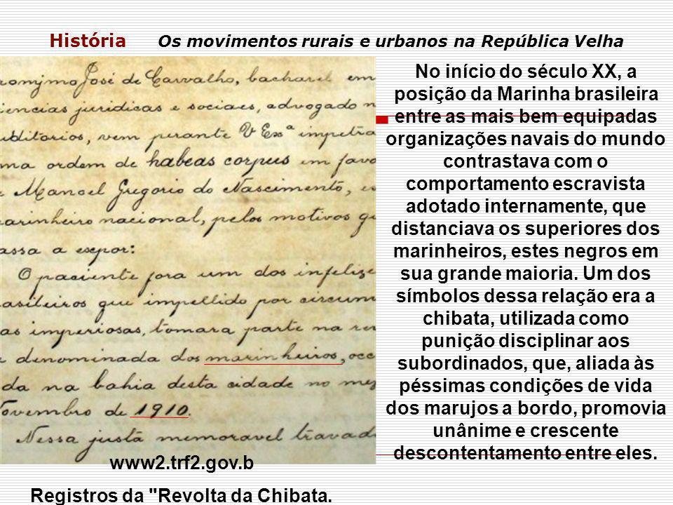 História Os movimentos rurais e urbanos na República Velha www2.trf2.gov.b Registros da