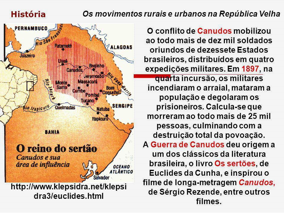 História Os movimentos rurais e urbanos na República Velha O conflito de Canudos mobilizou ao todo mais de dez mil soldados oriundos de dezessete Esta