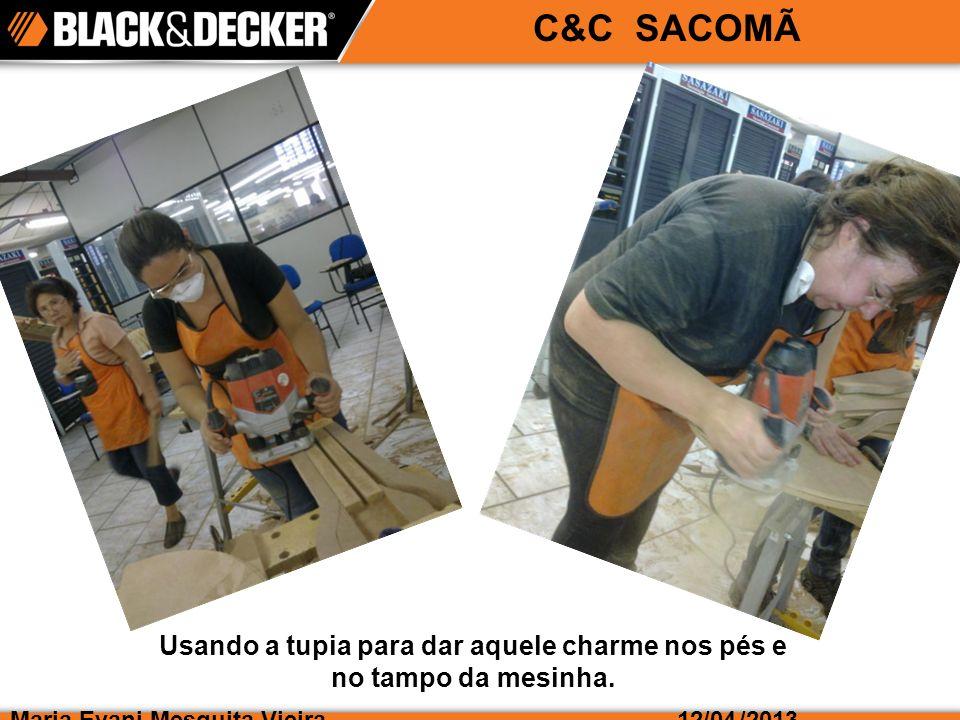 Maria Evani Mesquita Vieira/2013 C&C SACOMÃ 12/04 Usando a tupia para dar aquele charme nos pés e no tampo da mesinha.