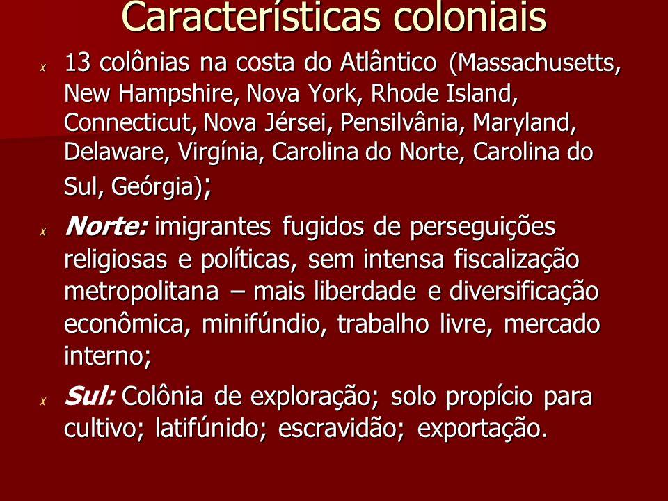 Características coloniais 1 3 colônias na csta do Atlântico (Massachusetts, New Hampshire, Nova York, Rhode Island, Connecticut, Nova Jérsei, Pensilvâ