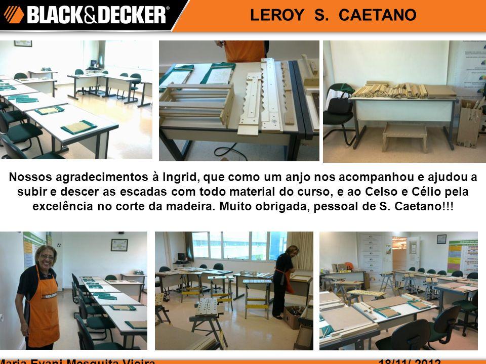 Maria Evani Mesquita Vieira18/11/ 2012 LEROY S.