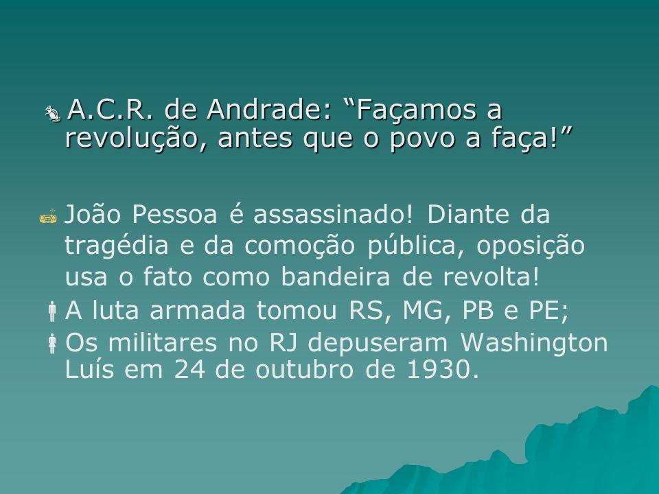 A.C.R. de Andrade: Façamos a revolução, antes que o povo a faça! A.C.R. de Andrade: Façamos a revolução, antes que o povo a faça! João Pessoa é assass
