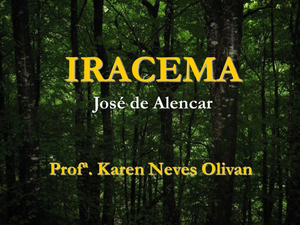 IRACEMA José de Alencar Profª. Karen Neves Olivan