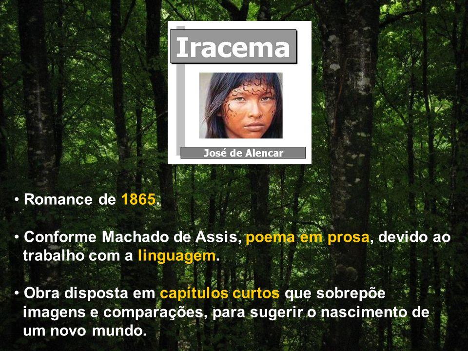 Romance de 1865.Conforme Machado de Assis, poema em prosa, devido ao trabalho com a linguagem.