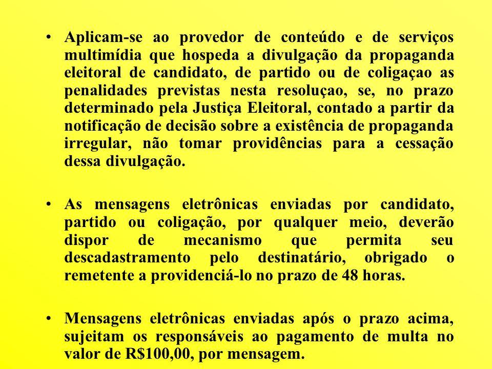 Aplicam-se ao provedor de conteúdo e de serviços multimídia que hospeda a divulgação da propaganda eleitoral de candidato, de partido ou de coligaçao