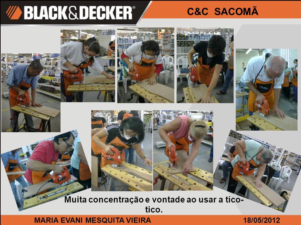 MARIA EVANI MESQUITA VIEIRA18/05/2012 C&C SACOMÃ Muita concentração e vontade ao usar a tico- tico.