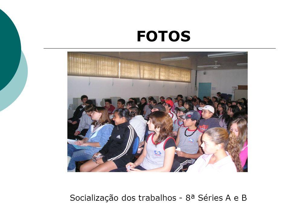 Socialização dos trabalhos - 8ª Séries A e B FOTOS