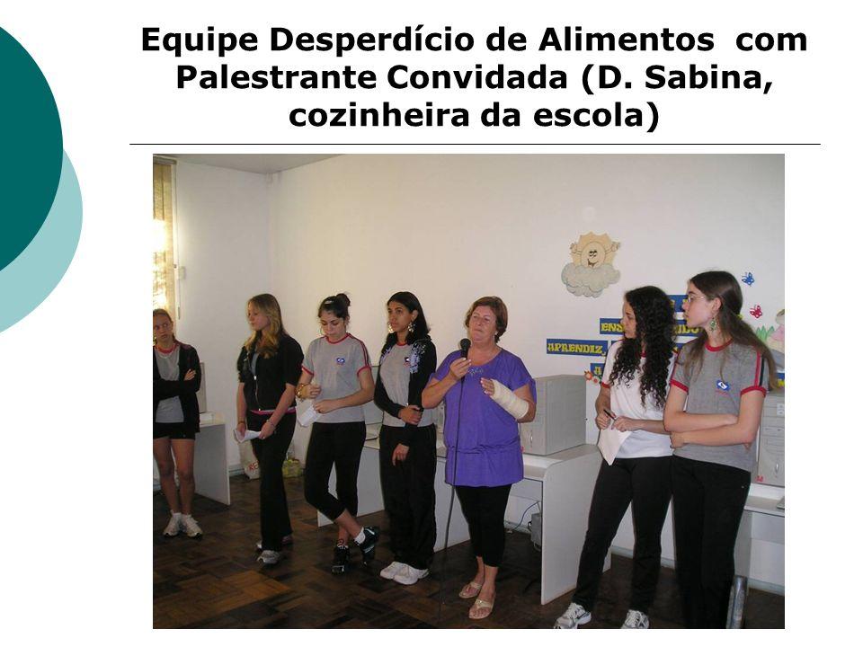 Equipe Desperdício de Alimentos com Palestrante Convidada (D. Sabina, cozinheira da escola)