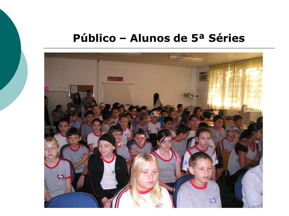 Público – Alunos de 5ª Séries