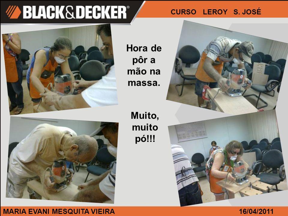 MARIA EVANI MESQUITA VIEIRA CURSO LEROY S. JOSÉ 16/04/2011 Mesmo assim usamos nossa QS 800!