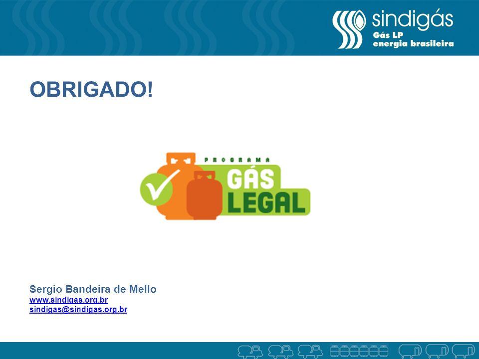 Sergio Bandeira de Mello www.sindigas.org.br sindigas@sindigas.org.br OBRIGADO!