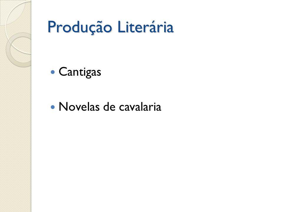 Produção Literária Cantigas Novelas de cavalaria