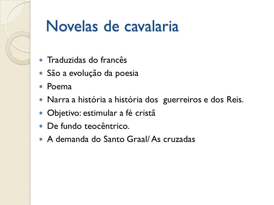 Traduzidas do francês São a evolução da poesia Poema Narra a história a história dos guerreiros e dos Reis.